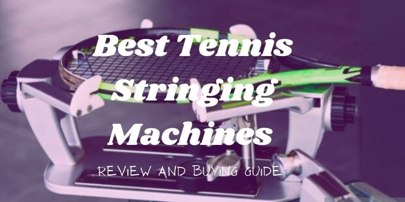 Best tennis stringing machines Feature Image